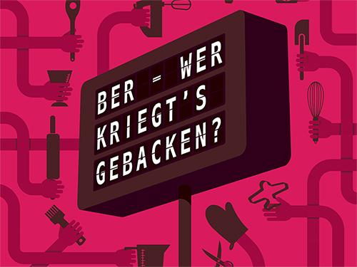 BER - Wer kriegt's gebacken?